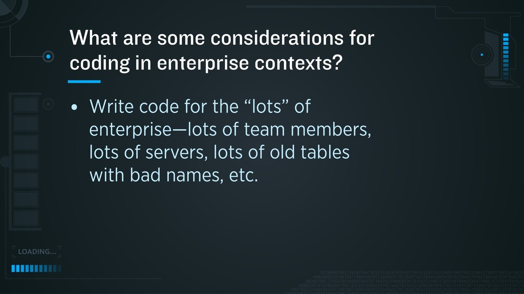"• Write code for the ""lots"" of enterprise—lots ..."