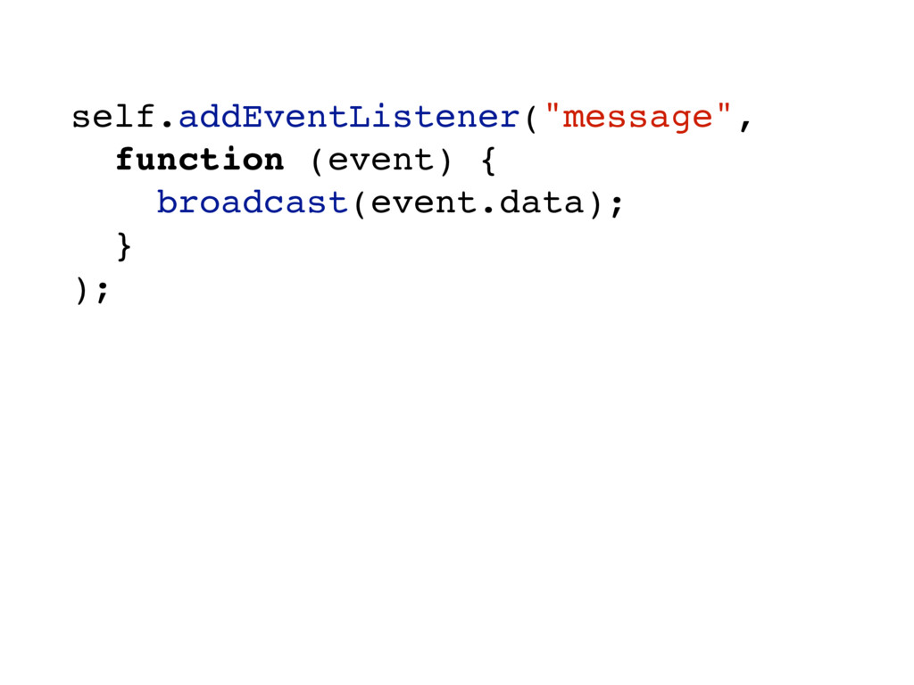 "self.addEventListener(""message"", function (even..."