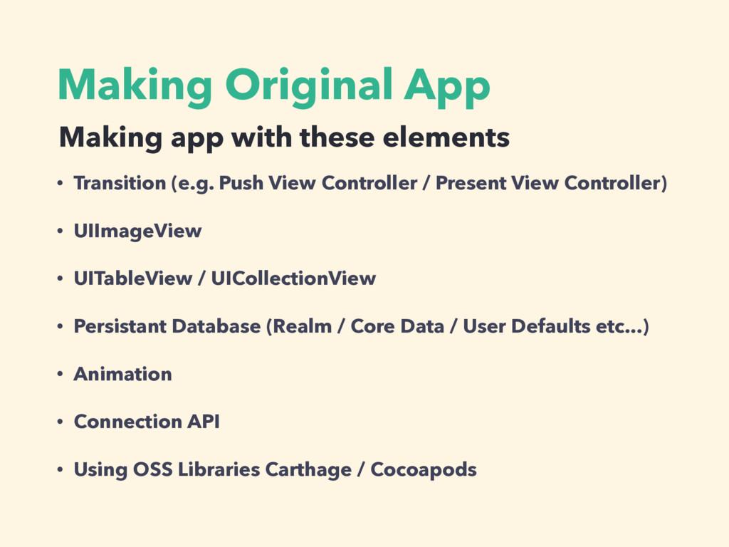 Making Original App • Transition (e.g. Push Vie...