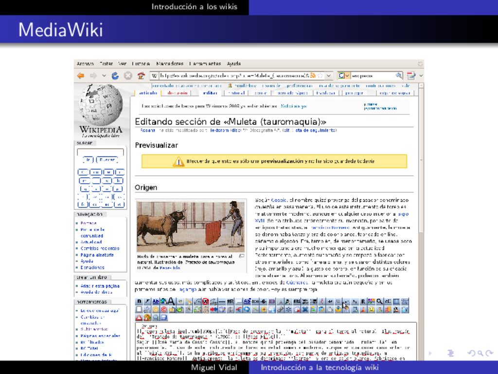 Introducci´ on a los wikis MediaWiki Miguel Vid...