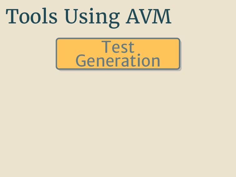 Tools Using AVM Test Generation