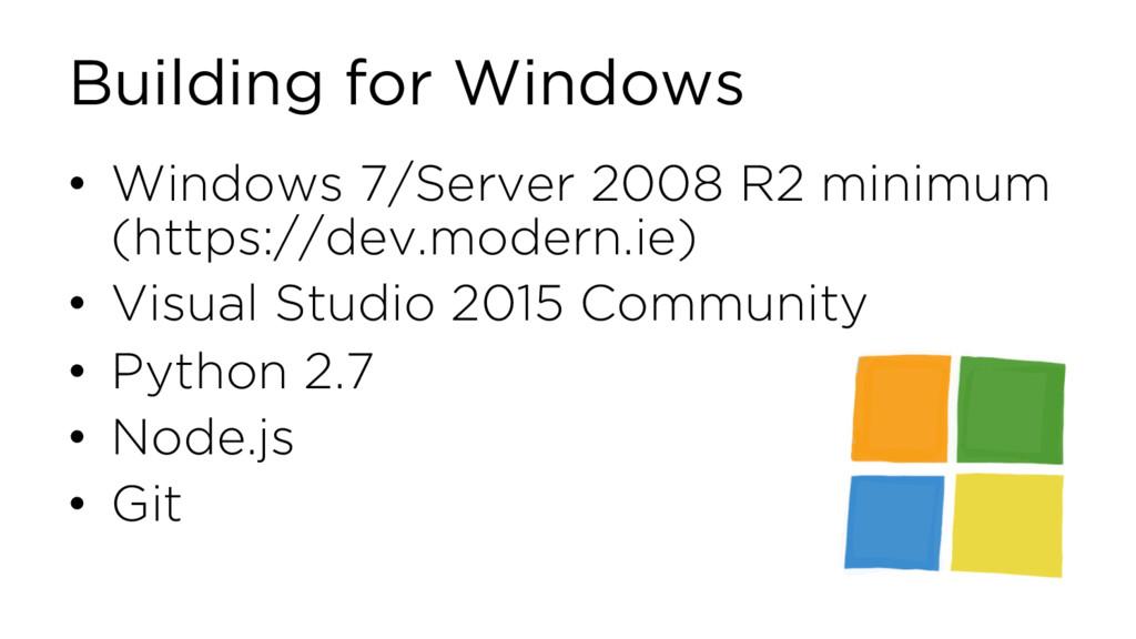 Building for Windows • Windows 7/Server 2008 R2...