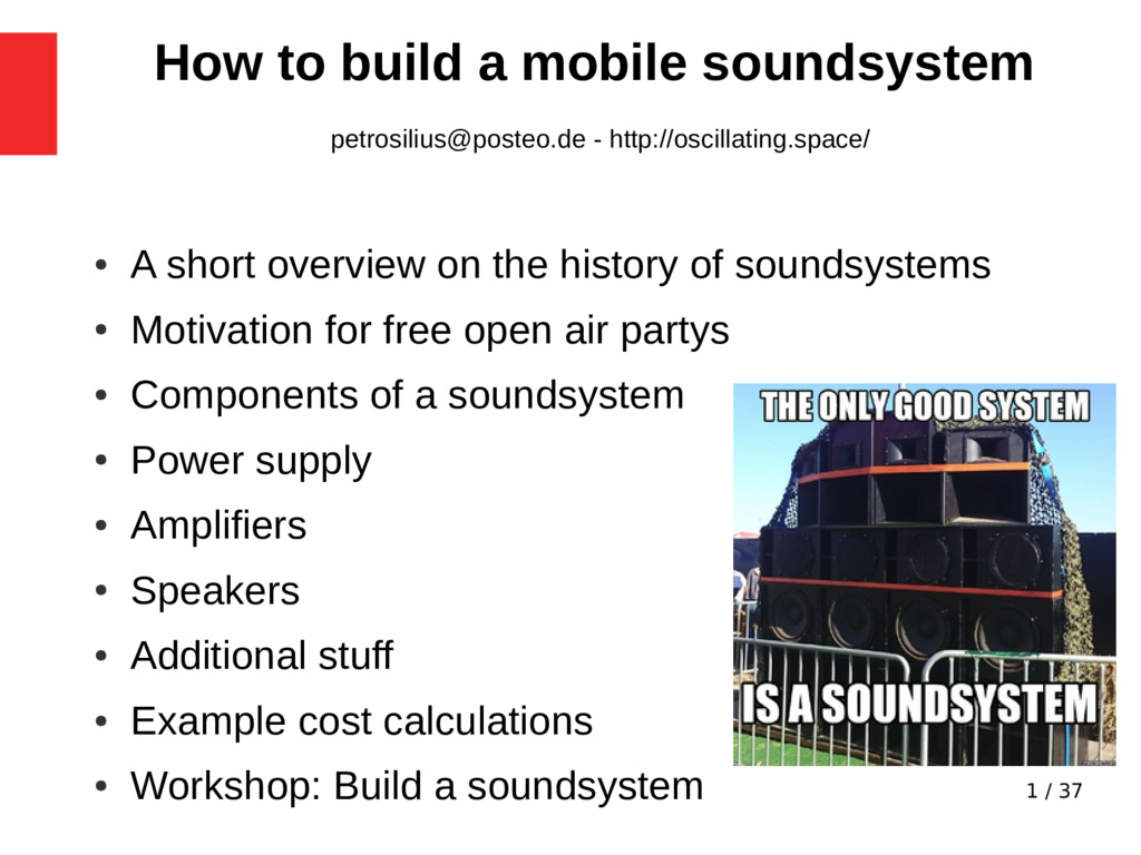 1 / 37 How to build a mobile soundsystem petros...