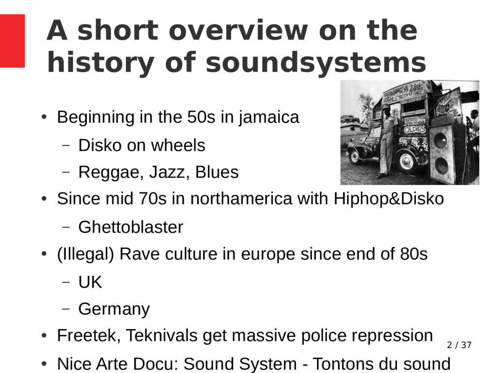 2 / 37 A short overview on the history of sound...