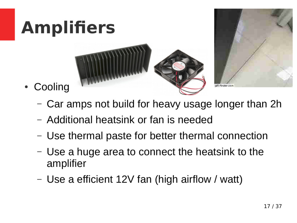 17 / 37 Amplifiers ● Cooling – Car amps not bui...