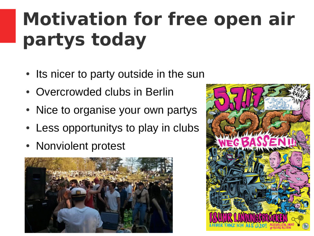 3 / 37 Motivation for free open air partys toda...