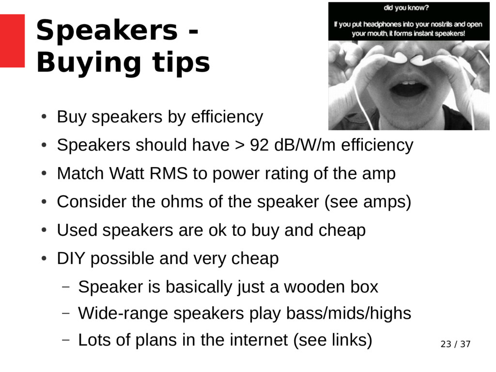 23 / 37 Speakers - Buying tips ● Buy speakers b...