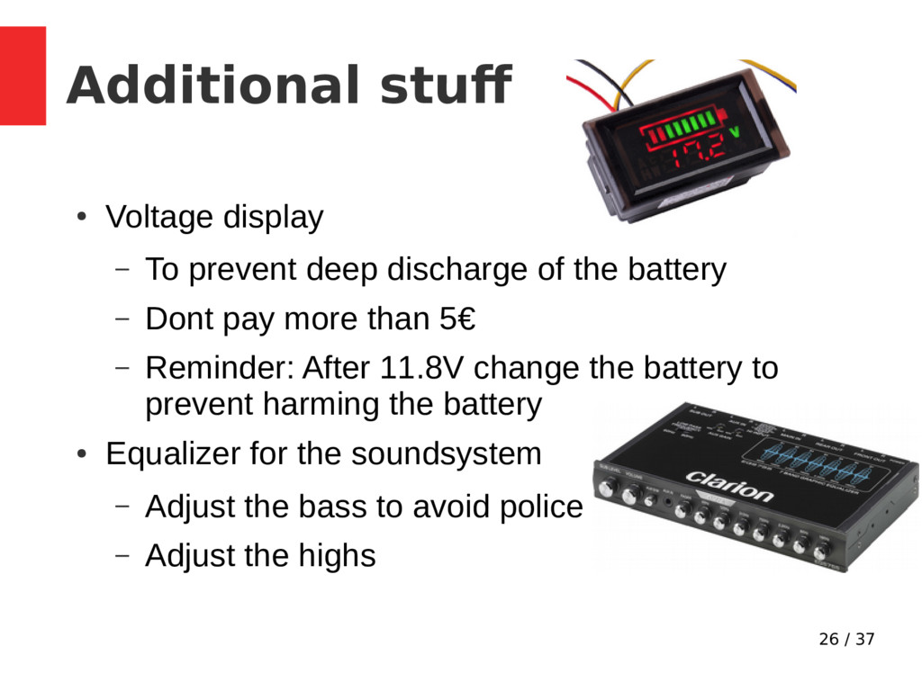 26 / 37 Additional stuf ● Voltage display – To ...