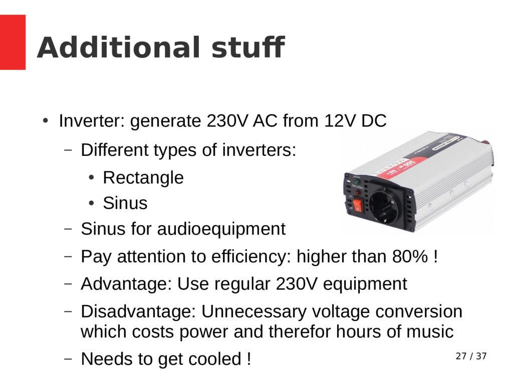 27 / 37 Additional stuf ● Inverter: generate 23...