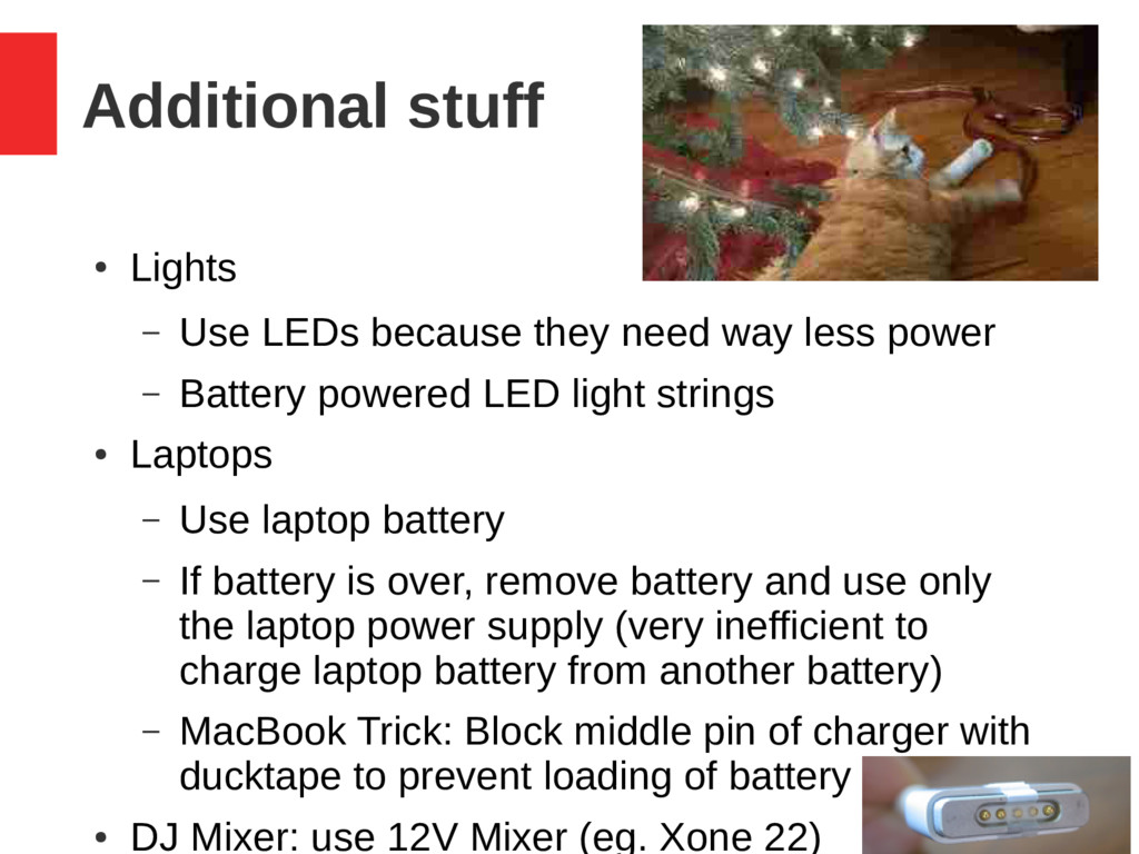 31 / 37 Additional stuff ● Lights – Use LEDs be...