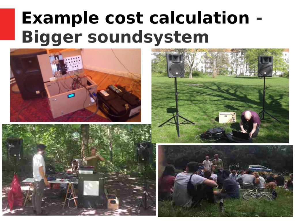 33 / 37 Example cost calculation - Bigger sound...