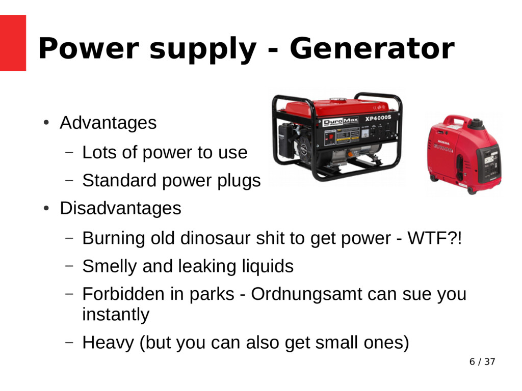 6 / 37 Power supply - Generator ● Advantages – ...