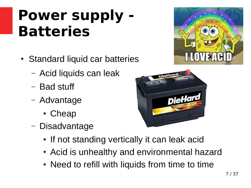 7 / 37 Power supply - Batteries ● Standard liqu...