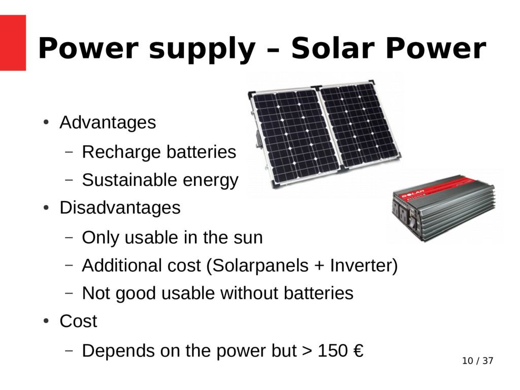 10 / 37 Power supply – Solar Power ● Advantages...