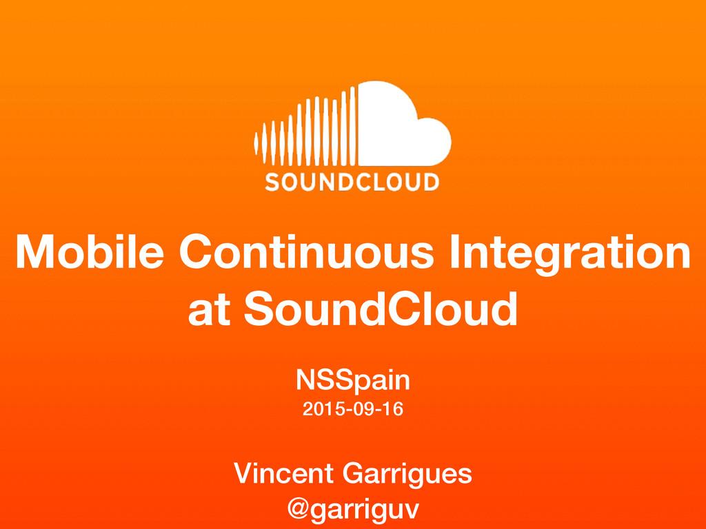 Mobile Continuous Integration at SoundCloud NSS...