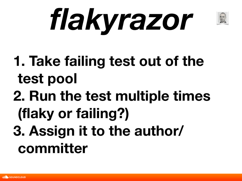 flakyrazor 1. Take failing test out of the test ...