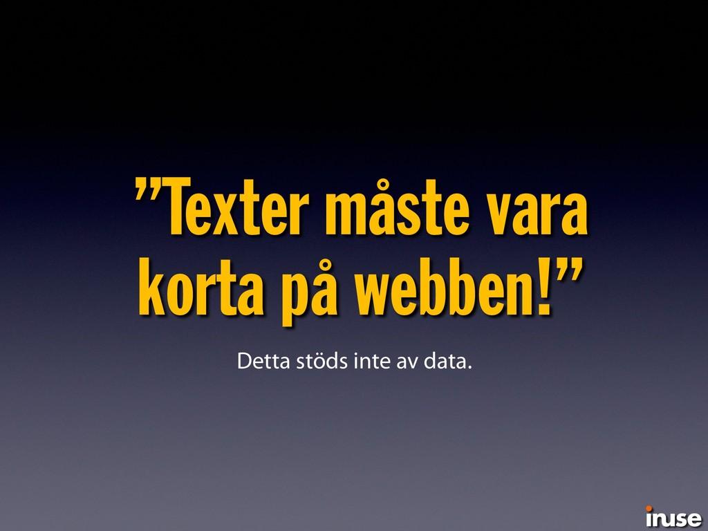 """""""Texter måste vara  korta på webben!"""" Detta st..."""
