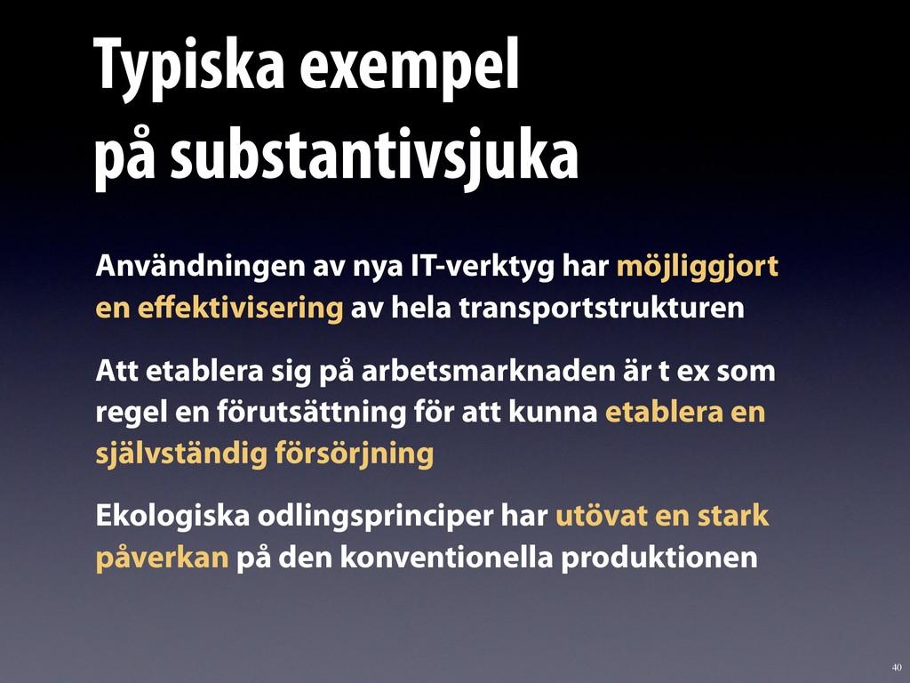 40 Typiska exempel  på substantivsjuka Användn...