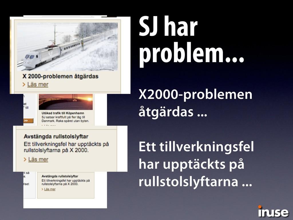 SJ har problem... X2000-problemen åtgärdas ... ...