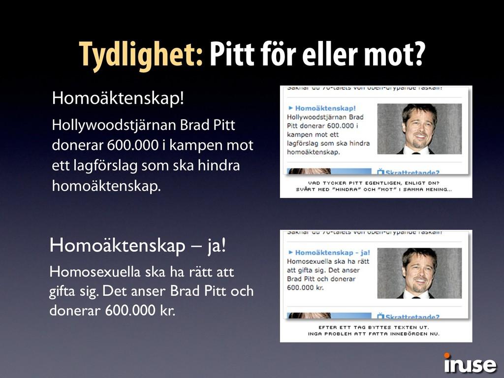 Tydlighet: Pitt för eller mot? Homoäktenskap! H...