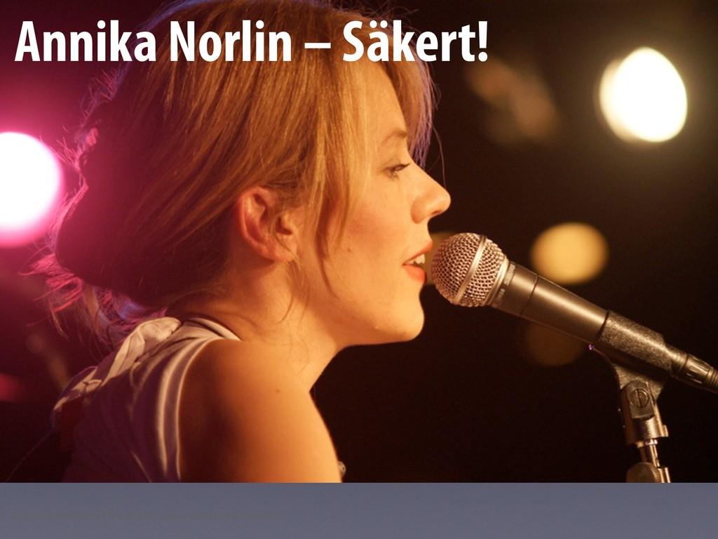 Annika Norlin – Säkert! Bild: andreasnilsson197...
