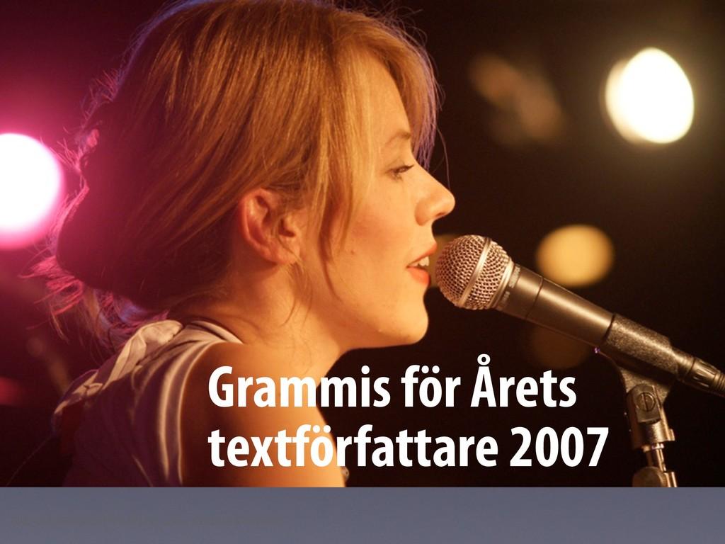 Grammis för Årets textförfattare 2007 Bild: and...