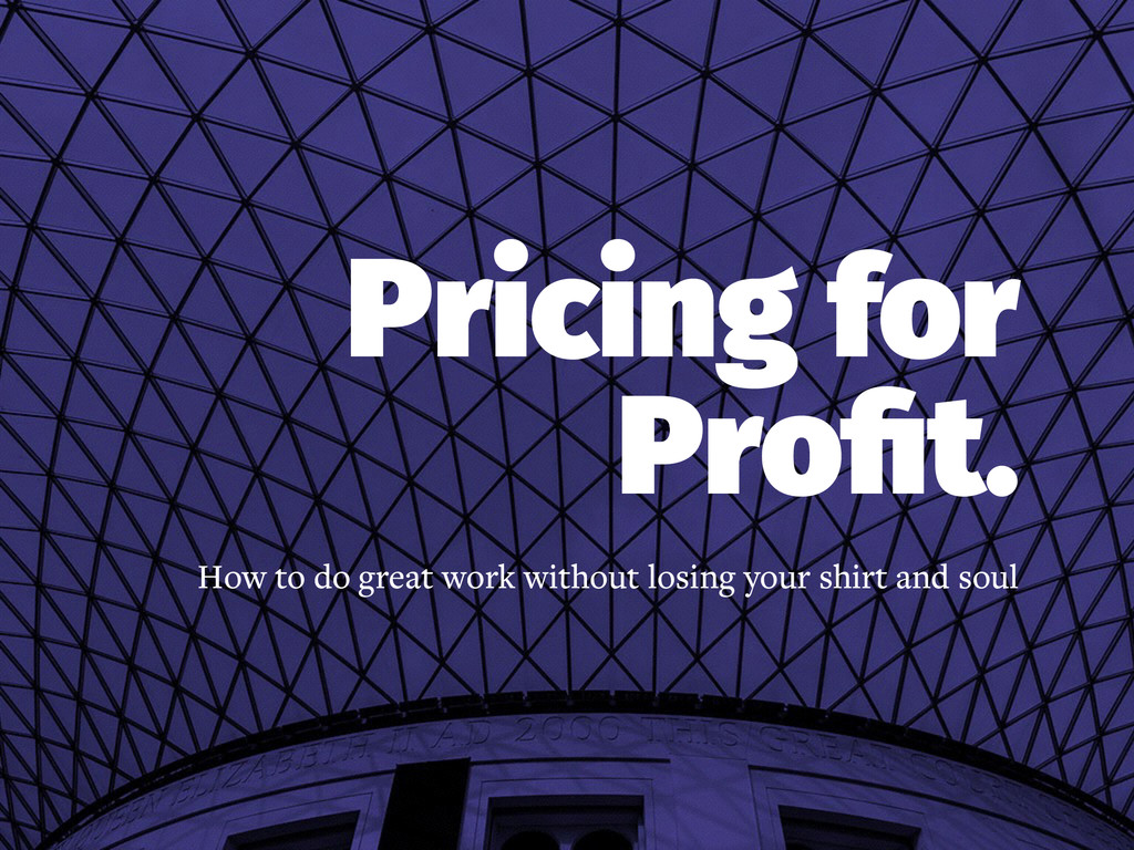 Pricing for Profit. How to do great work without...