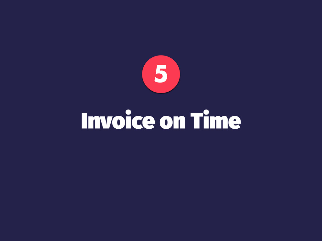 5 Invoice on Time