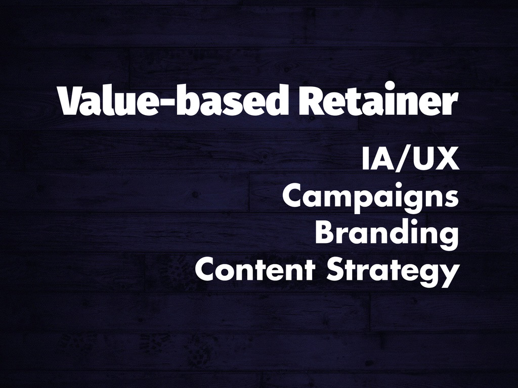 IA/UX Campaigns Branding Content Strategy Value...