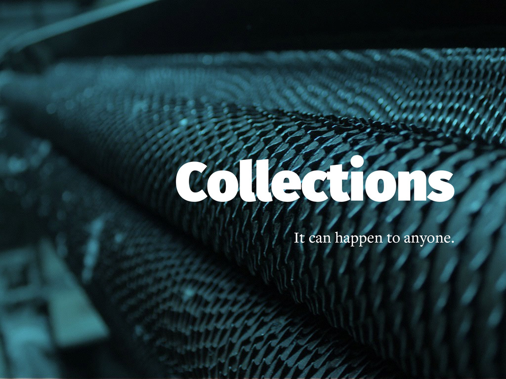 Collections It can happen to anyone.