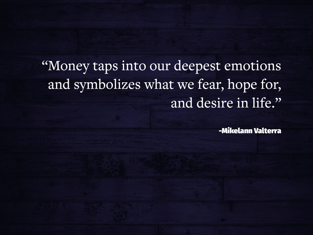 """Money taps into our deepest emotions and symbo..."