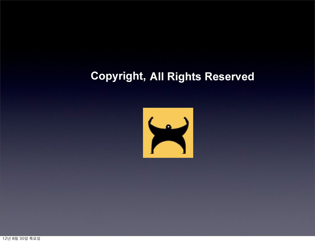 Copyright, All Rights Reserved 12년	 8월	 30일	 목요일
