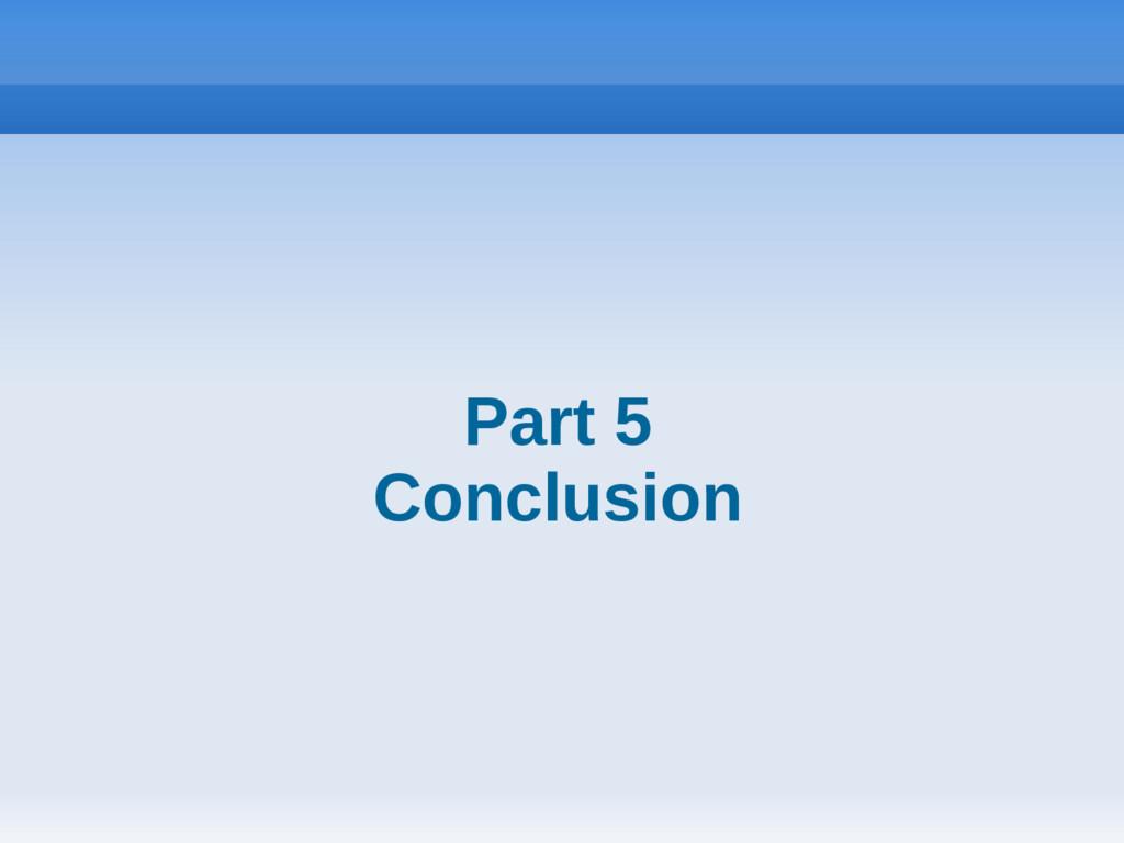 Part 5 Conclusion