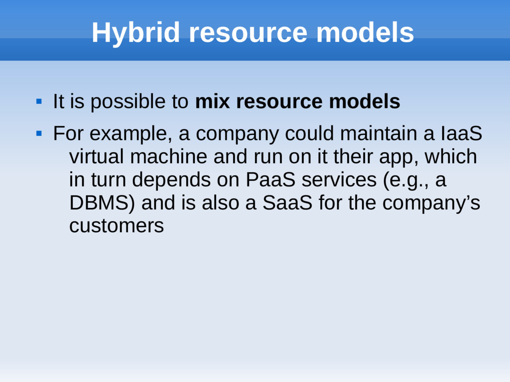 Hybrid resource models  It is possible to mix ...
