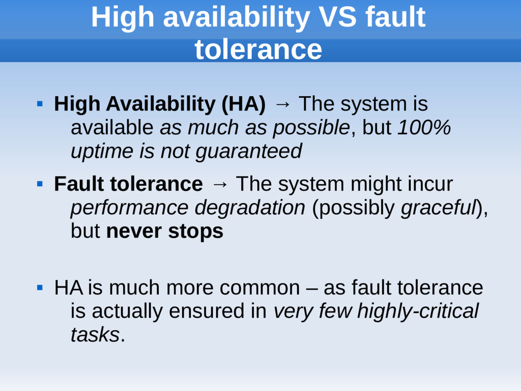 High availability VS fault tolerance  High Ava...