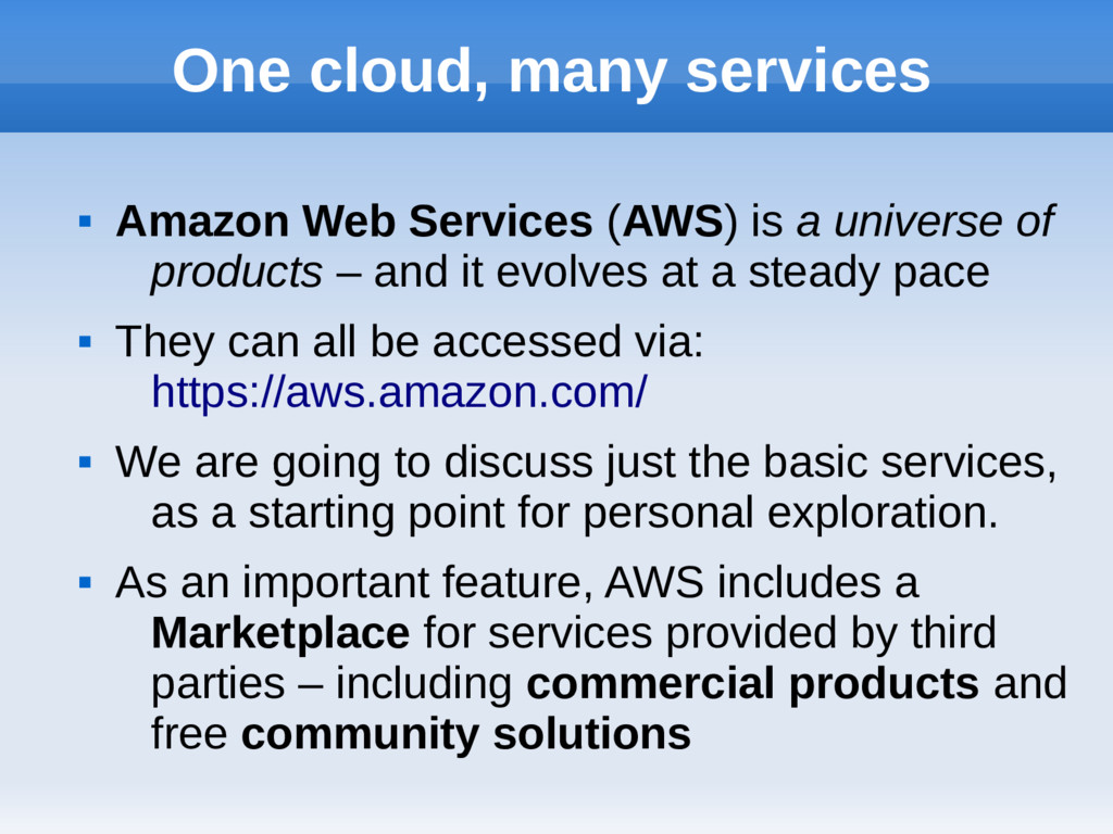 One cloud, many services  Amazon Web Services ...