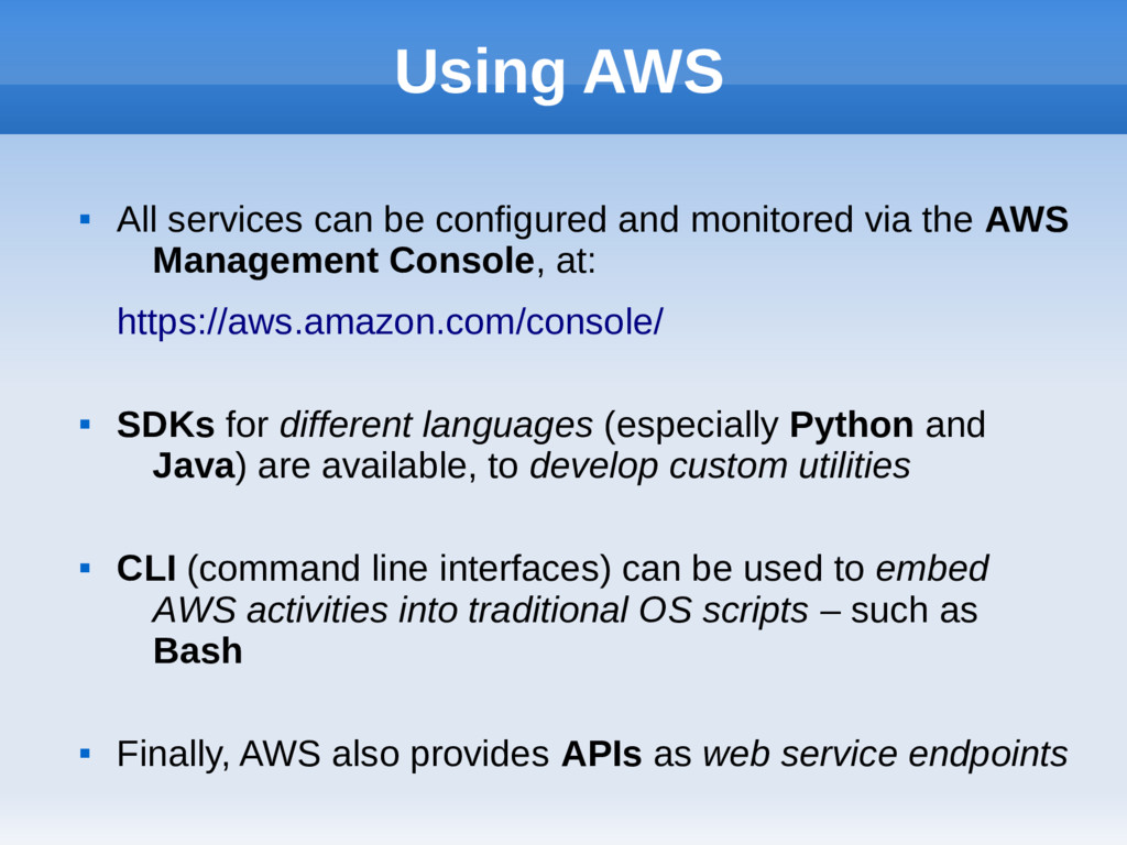 Using AWS  All services can be configured and ...