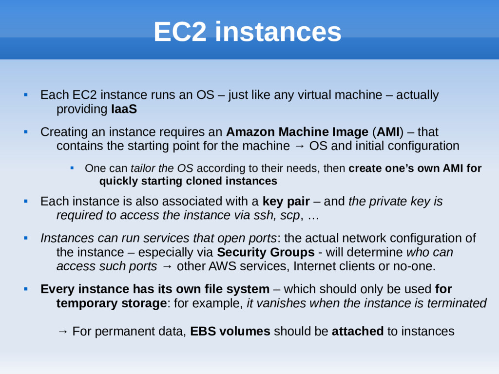 EC2 instances  Each EC2 instance runs an OS – ...