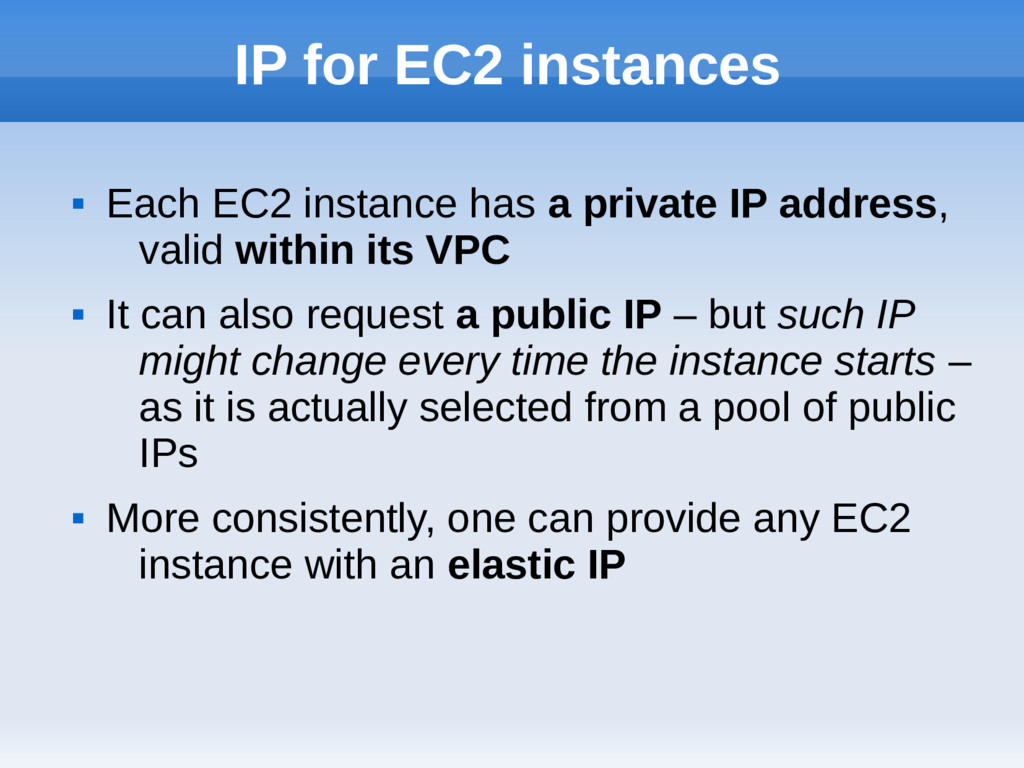 IP for EC2 instances  Each EC2 instance has a ...