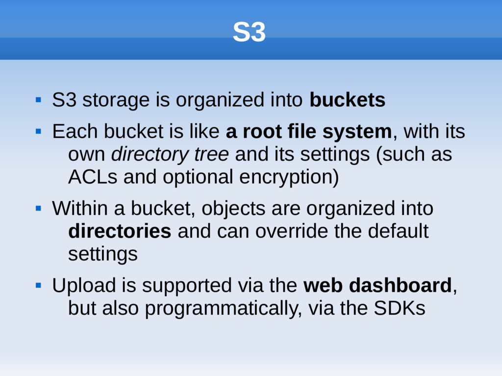 S3  S3 storage is organized into buckets  Eac...