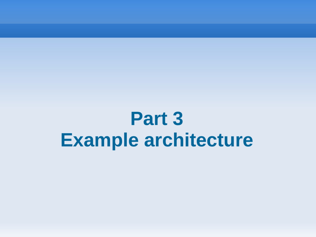 Part 3 Example architecture