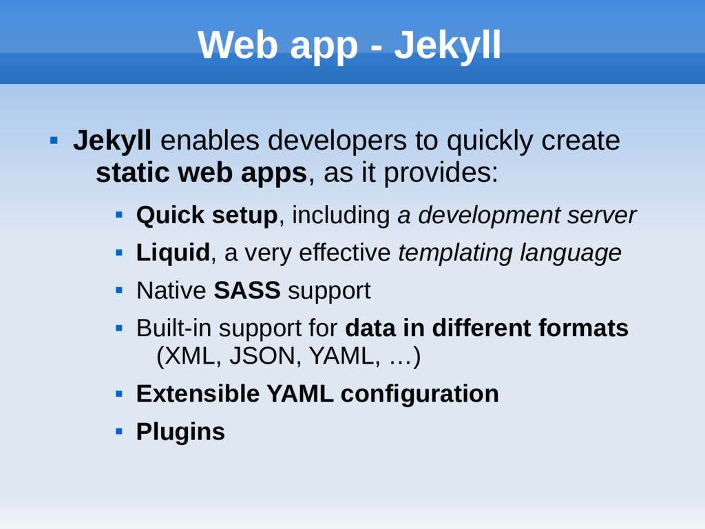 Web app - Jekyll  Jekyll enables developers to...