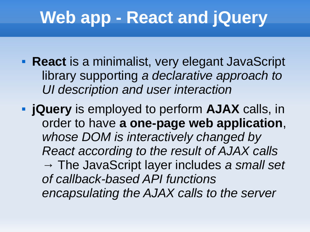 Web app - React and jQuery  React is a minimal...