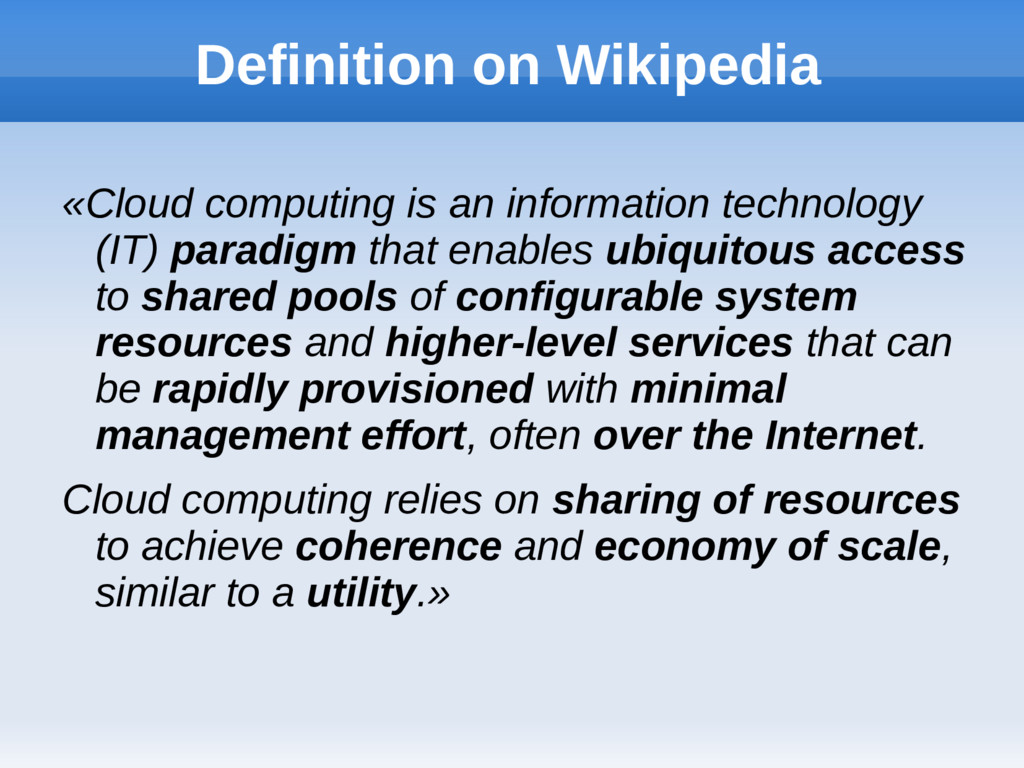 Definition on Wikipedia «Cloud computing is an ...