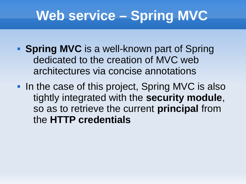 Web service – Spring MVC  Spring MVC is a well...