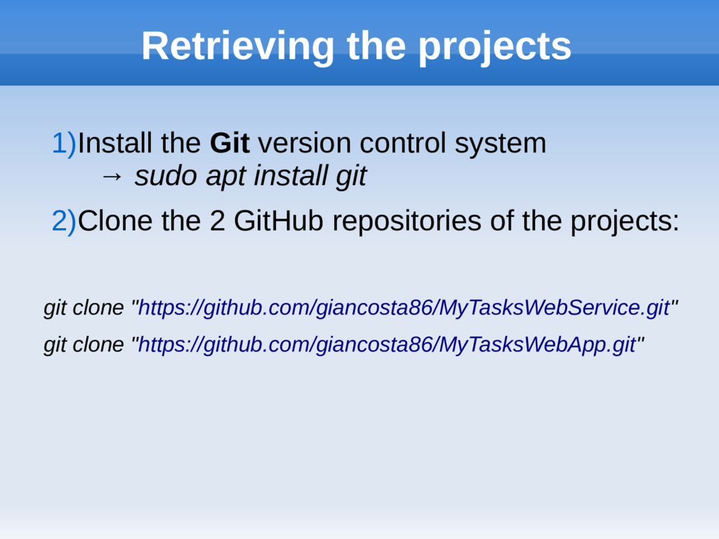 Retrieving the projects 1)Install the Git versi...