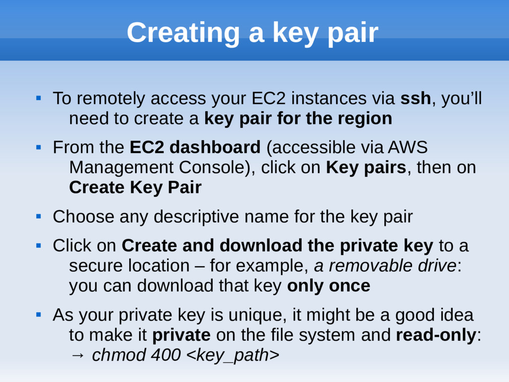 Creating a key pair  To remotely access your E...