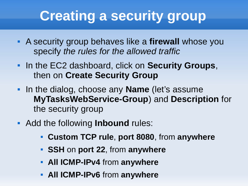 Creating a security group  A security group be...