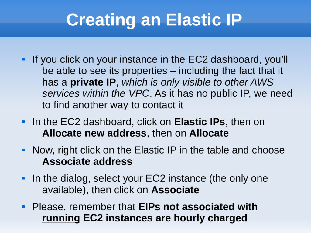 Creating an Elastic IP  If you click on your i...