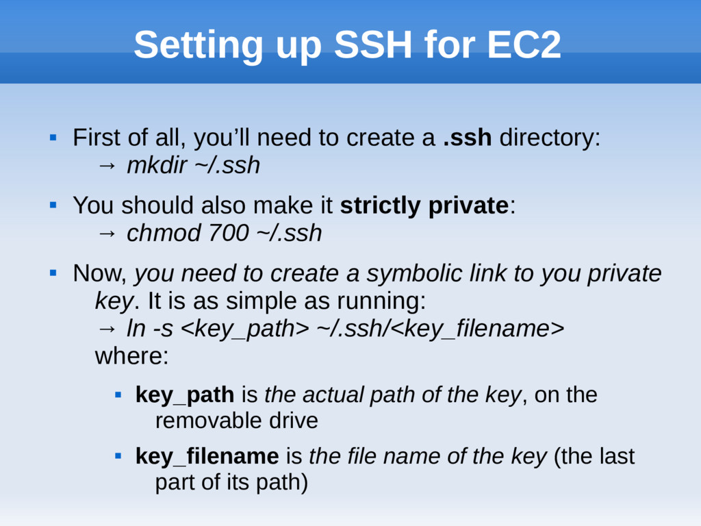 Setting up SSH for EC2  First of all, you'll n...